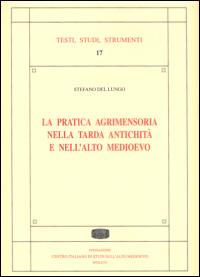 La pratica agrimensoria nella tarda antichità e nell'alto medioevo