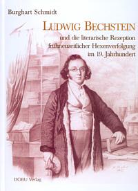 Ludwig Bechstein und die literarische Rezeption frühneuzeitlicher Hexenverfolgung im 19. Jahrhundert