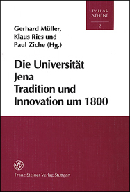 Die Universität Jena. Tradition und Innovation um 1800