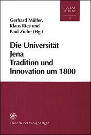 Die Universität Jena. Tradition und Innovation um 1800