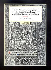 Der Meister der Apokalypsenrose der Sainte Chapelle und die Pariser Buchkunst um 1500