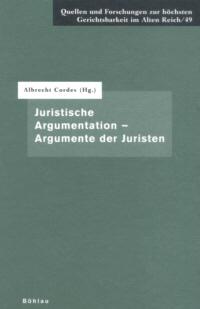 Juristische Argumentation - Argumente der Juristen