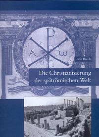 Die Christianisierung der spätrömischen Welt