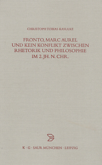 Fronto, Marc Aurel und kein Konflikt zwischen Rhetorik und Philosophie im 2. Jh. n. Chr.