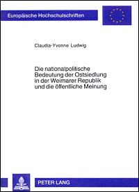 Die nationalpolitische Bedeutung der Ostsiedlung in der Weimarer Republik und die öffentliche Meinung