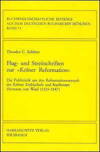 """Flug- und Streitschriften zur """"Kölner Reformation"""""""
