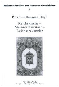 Reichskirche - Mainzer Kurstaat - Reichserzkanzler