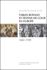 Tables royales et festins de cour en Europe 1661-1789