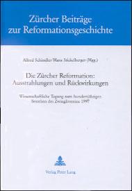 Die Zürcher Reformation: Ausstrahlungen und Rückwirkungen