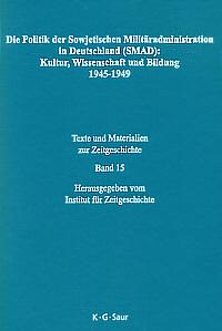 Die Politik der Sowjetischen Militäradministration in Deutschland (SMAD) auf dem Gebiet von Kultur, Wissenschaft und Bildung 1945-1949