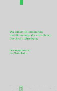 Die antike Historiographie und die Anfänge der christlichen Geschichtsschreibung