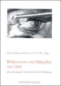 Bildersturm und Bilderflut um 1800
