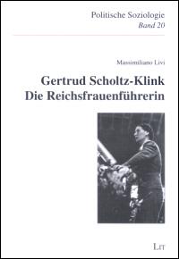 Gertrud Scholtz-Klink: Die Reichsfrauenführerin