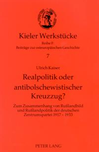 Realpolitik oder antibolschewistischer Kreuzzug?