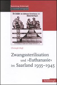 """Zwangssterilisation und """"Euthanasie"""" im Saarland 1935-1945"""