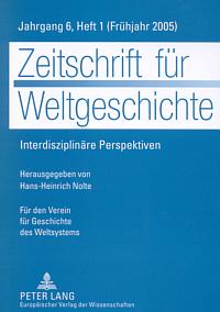 Zeitschrift für Weltgeschichte. Jahrgang 6 (2005), Heft 1