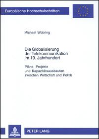 Die Globalisierung der Telekommunikation im 19. Jahrhundert