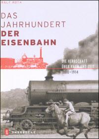 Das Jahrhundert der Eisenbahn