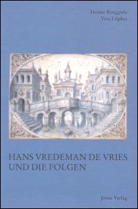 Hans Vredeman de Vries und die Folgen