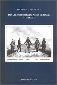 Der landwirtschaftliche Verein in Bayern 1810-1870/71
