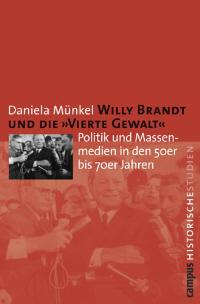 """Willy Brandt und die ''Vierte Gewalt"""""""