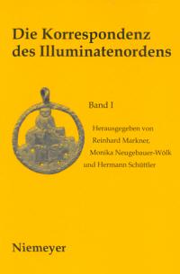 Die Korrespondenz des Illuminatenordens, Band 1: 1776-1781