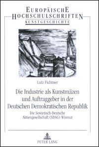 Die Industrie als Kunstmäzen und Auftraggeber in der Deutschen Demokratischen Republik