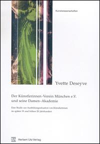 Der Künstlerinnen-Verein München e.V. und seine Damen- Akademie