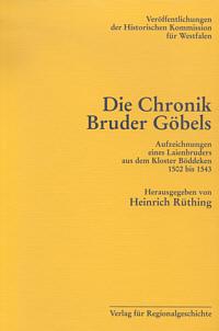 Die Chronik Bruder Göbels. Aufzeichnungen eines Laienbruders aus dem Kloster Böddeken 1502 bis 1543