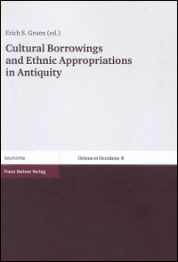 Cultural Borrowings and Ethnic Appropriations in Antiquity