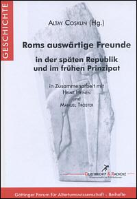Roms auswärtige Freunde in der späten Republik und im frühen Prinzipat