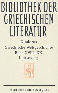 Griechische Weltgeschichte Buch XVIII-XX. Übersetzt von Otto Veh und Gerhard Wirth. Eingeleitet und kommentiert von Michael Rathmann