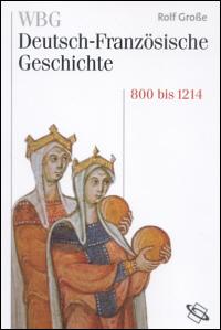 Vom Frankenreich zur den Ursprüngen der Nationalstaaten 800 bis 1214