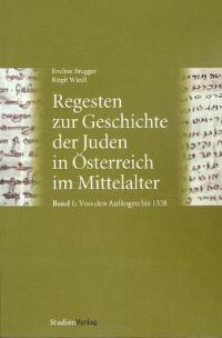 Regesten zur Geschichte der Juden in Österreich im Mittelalter