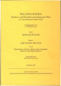 Palatia Sacra. Kirchen- und Pfründebeschreibung der Pfalz in vorreformatorischer Zeit