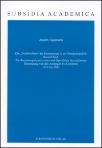 """Die """"Achillesferse"""" der Kernenergie in der Bundesrepublik Deutschland"""