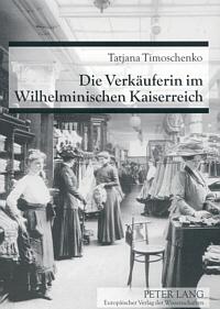 Die Verkäuferin im Wilhelminischen Kaiserreich