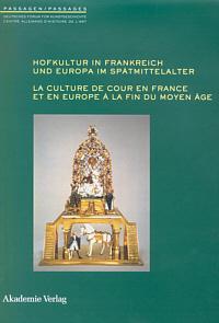 Hofkultur in Frankreich und Europa im Spätmittelalter