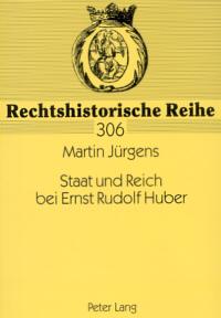 Staat und Reich bei Ernst Rudolf Huber