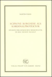 Scipione Borghese als Kardinalprotektor