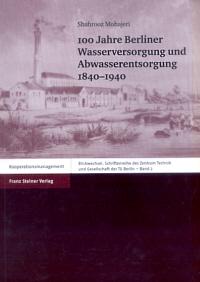 100 Jahre Berliner Wasserversorgung und Abwasserentsorgung 1840-1940