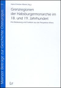Grenzregionen der Habsburgermonarchie im 18. und 19. Jahrhundert