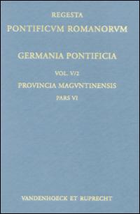 Germania Pontificia sive Repertorium Privilegiorum et Litterarum a Romanis Pontificibus ante annum MCLXXXXVIII