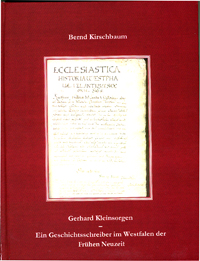 Gerhard Kleinsorgen (1530 - 1591) ein Geschichtsschreiber im Westfalen der Frhen Neuzeit