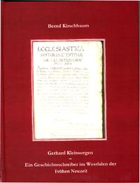 Gerhard Kleinsorgen (1530 - 1591) ein Geschichtsschreiber im Westfalen der Frühen Neuzeit