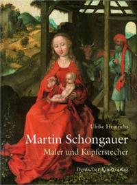 Martin Schongauer. Maler und Kupferstecher