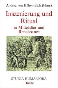 Inszenierung und Ritual in Mittelalter und Renaissance