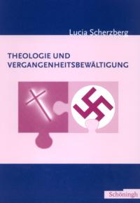 Theologie und Vergangenheitsbewältigung