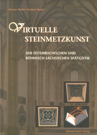 Virtuelle Steinmetzkunst der österreichischen und böhmisch-sächsischen Spätgotik