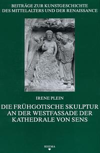 Die frühgotische Skulptur an der Westfassade der Kathedrale von Sens